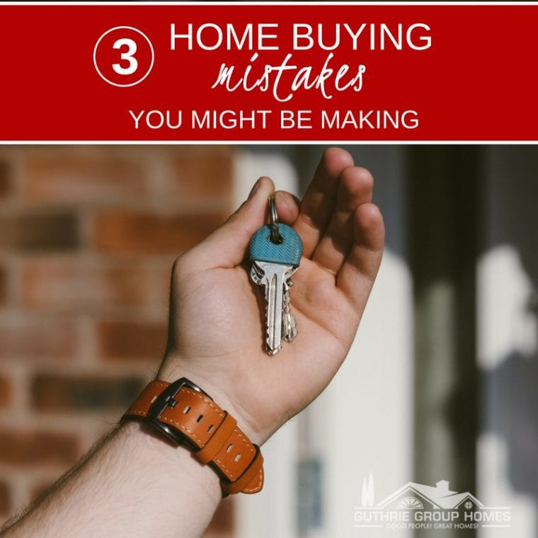 3 Home Buying Mistakes You Might Be Making