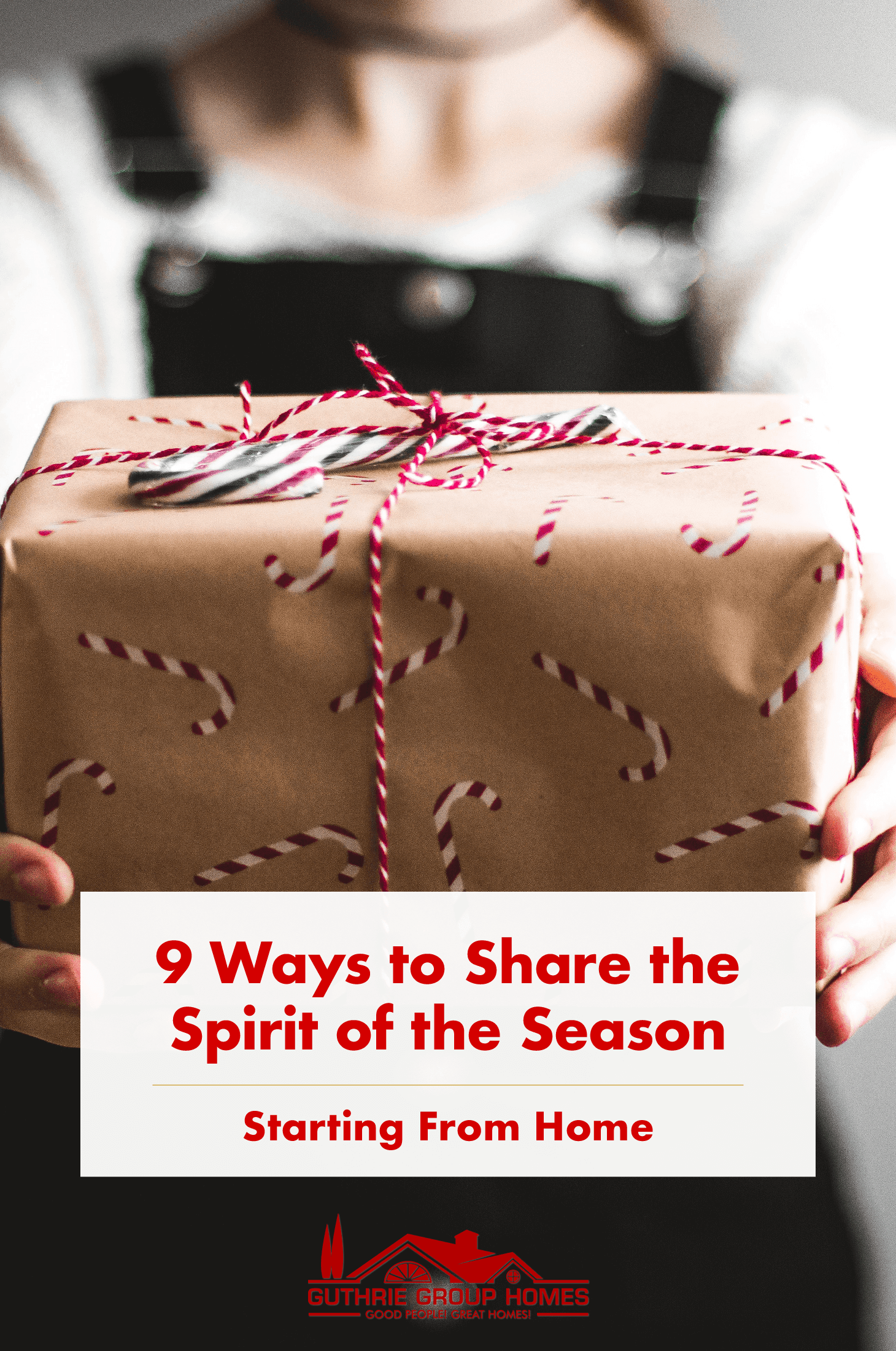 9 Ways to Share the Spirit of the Season ⋆ Guthrie Group Homes, Real EstateHere are 9 ways you can share the spirit of the holiday season. ❤1. Host a Holiday Party2. Help a Neighbor in Need3. Treat Your Mail and Package Carriers4. Overtip5. Thank Those Who Don't Get a Holiday6. Fill Stockings for the Homeless7. Offer Warmth on a Cold Day8. Pay Off a Stranger's Layaway9. Donate Toys to a TotRead the article for more ways to brighten someone's holiday. 🎅🤶🎁