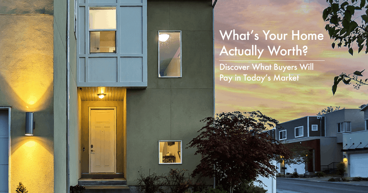 "The Front Door of a House with the text ""What's Your Home Actually Worth? Discover What Buyers Will Pay in Today's Market"""