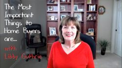 The Most Important Things to Home Buyers with Libby Guthrie