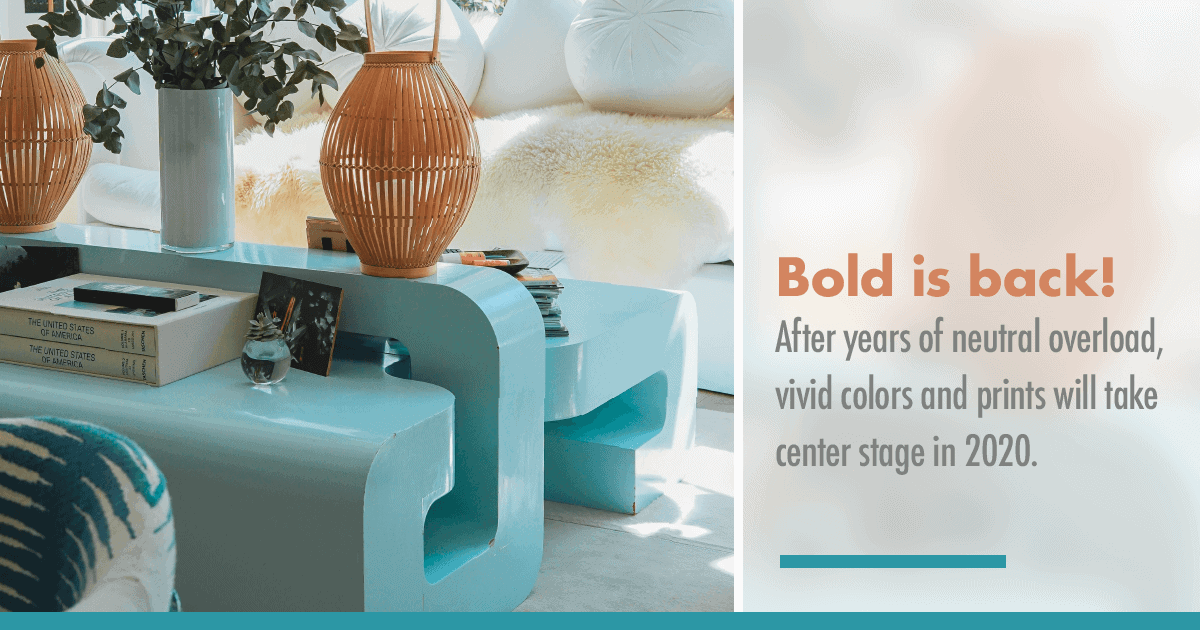 Bold Home Design Trends are Back in 2020