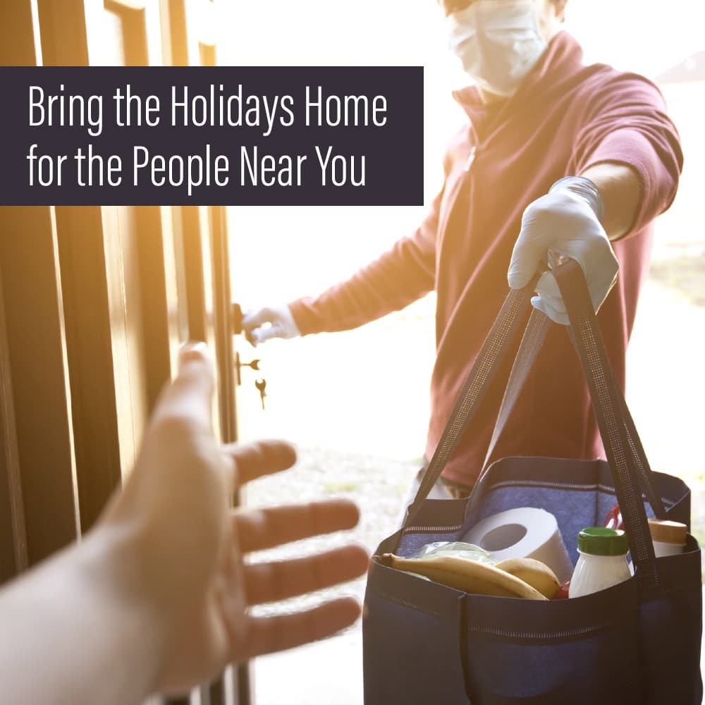 Bring the Holidays Home for the People Near You