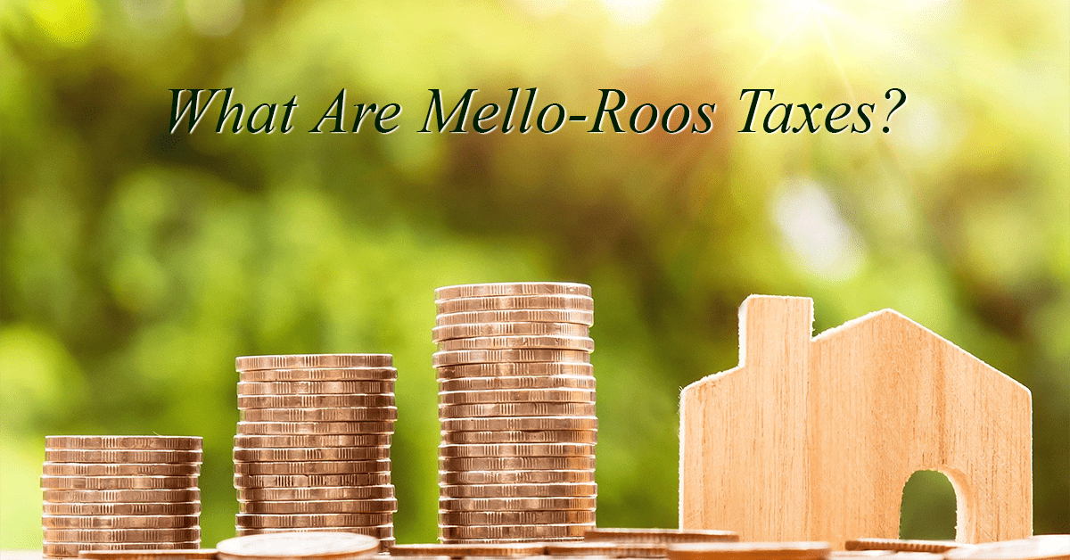 What Are Mello-Roos Taxes?
