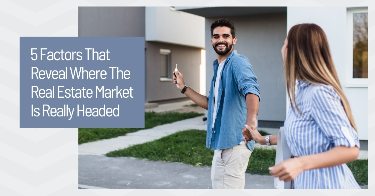 Where is the Real Estate Market Really Headed